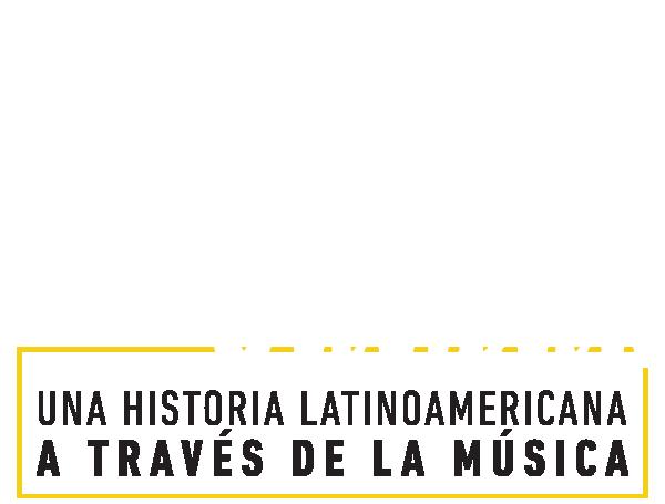 Una historia latinoamericana a través de la música